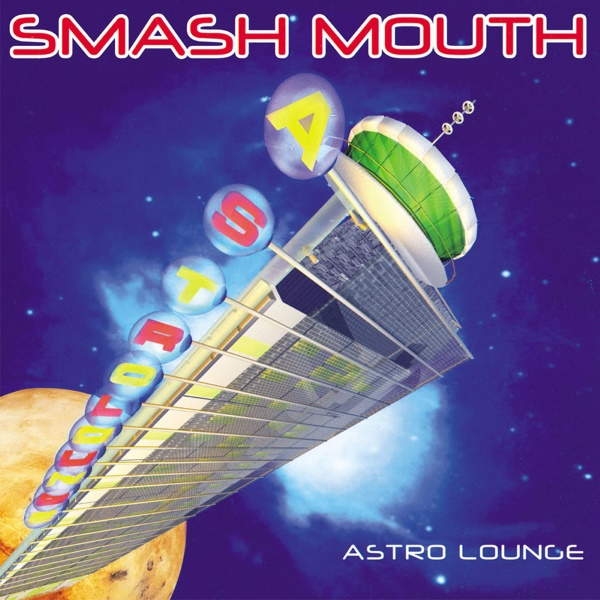 Smash Mouth - Astro Lounge