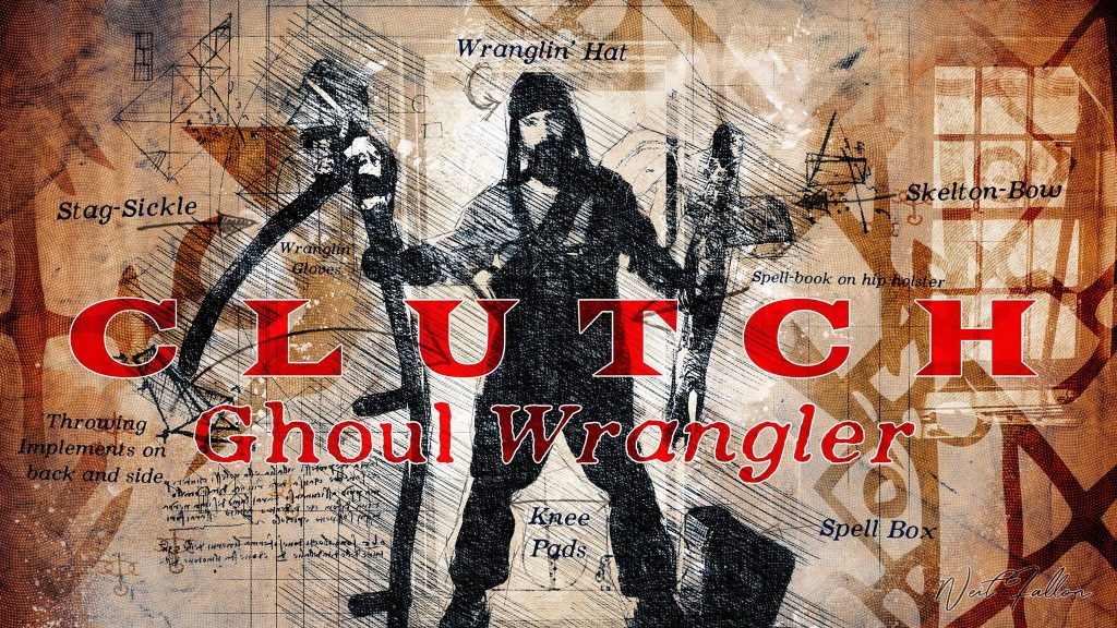 Clutch - Ghoul Wrangler