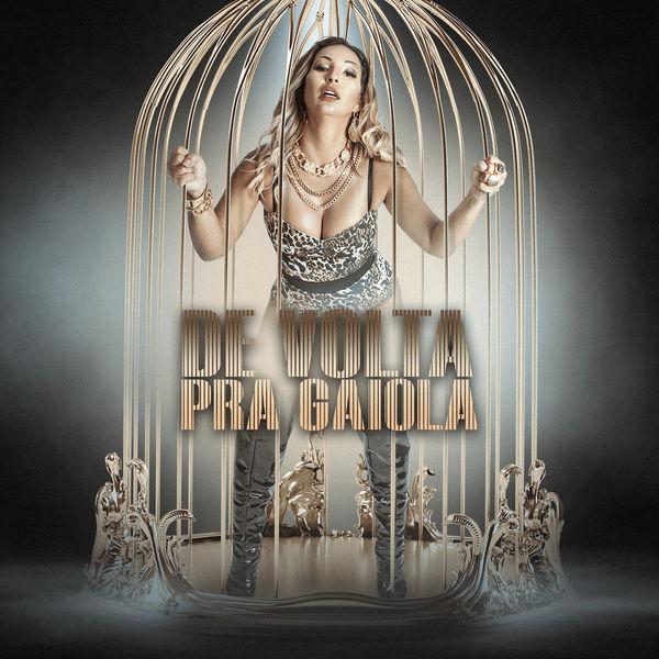Valesca Popozuda - De Volta Pra Gaiola