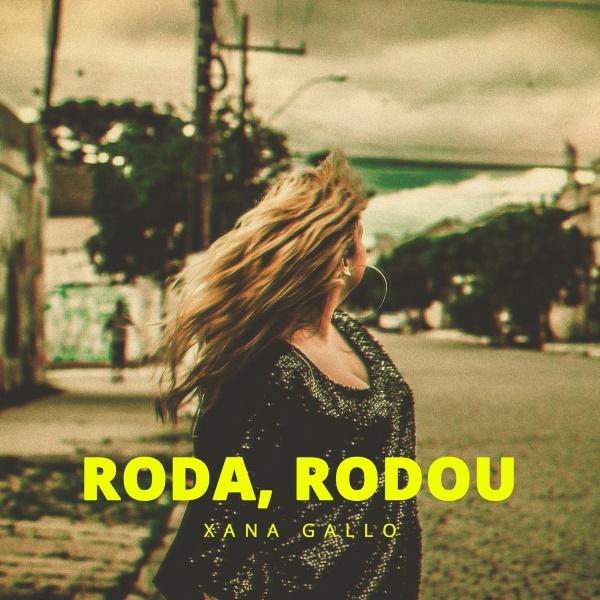 Xana Gallo - Roda, Rodou