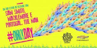 Onix Day Lollapalooza Brasil 2019