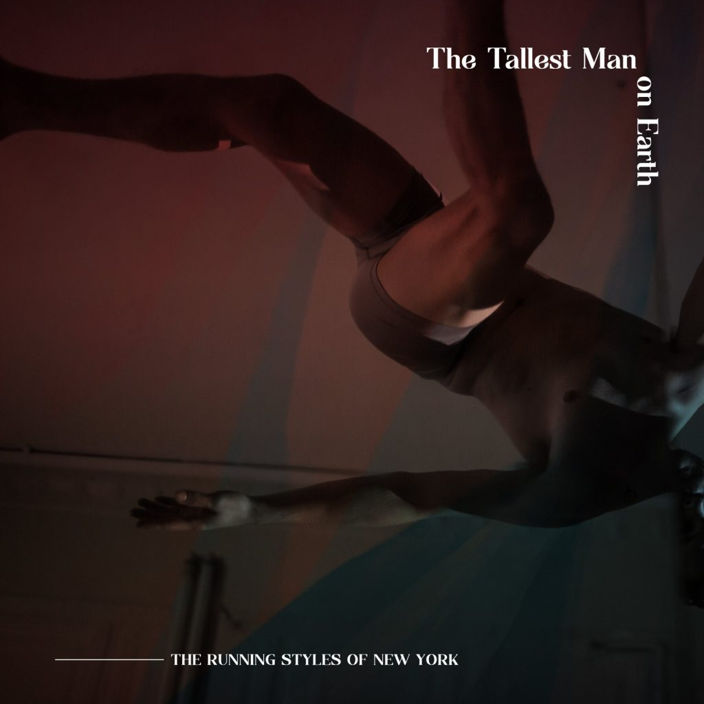 The Tallest Man On Earth - The Running Styles Of New York