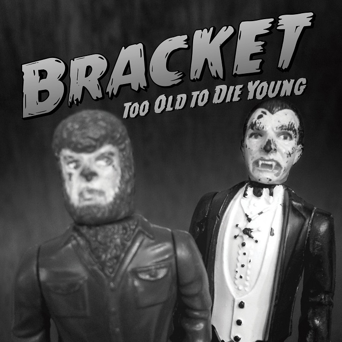 """Bracket """"Too Old To Die Young"""""""