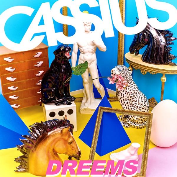 Cassius - Dreems