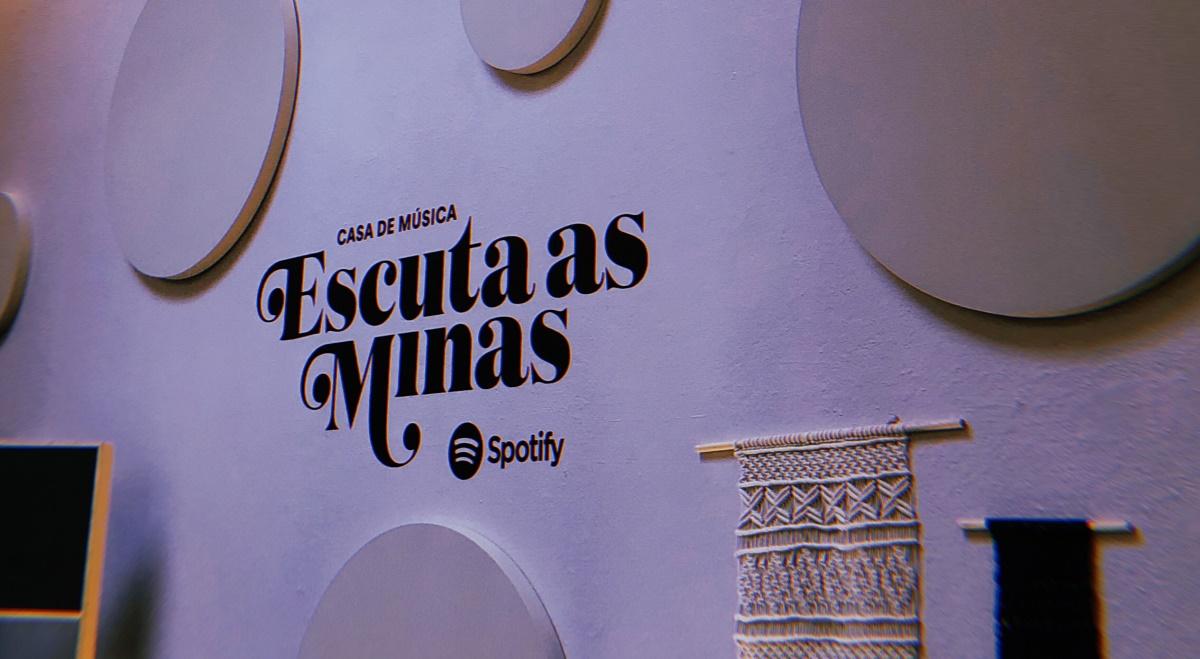 Casa de Música - Escuta As Minas do Spotify Brasil