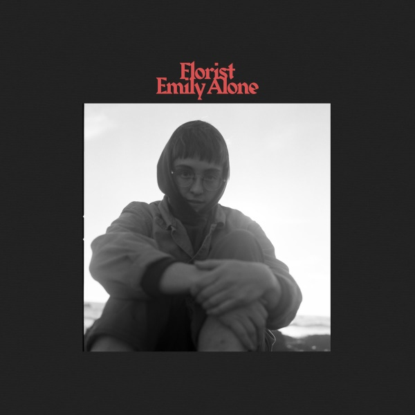 Florist - Emily Alone