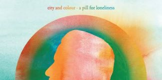 City and Colour - A Pill for Loneliness
