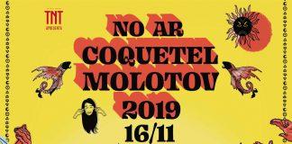 No Ar Coquetel Molotov 2019