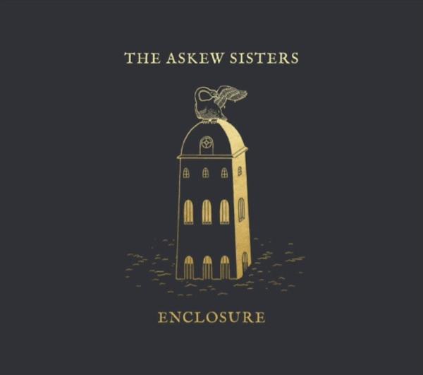 The Askew Sisters - Enclosure