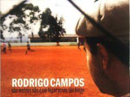 Rodrigo Campos - São Mateus Não é um Lugar Assim Tão Longe