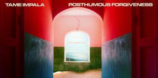 Tame Impala - Posthumous Forgiveness