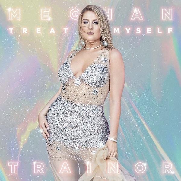Meghan Trainor Treat Myself