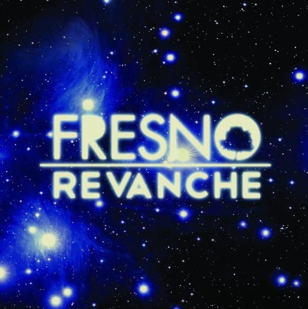 Fresno - Revanche