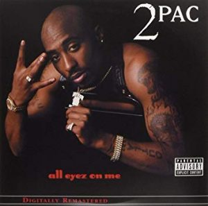 2 Pac - All Eyez on Me