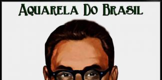 "Ary Barroso - ""Aquarela do Brasil"""