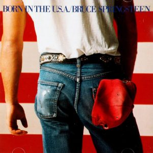 Bruce Springsteen - Born in the U.S.A.