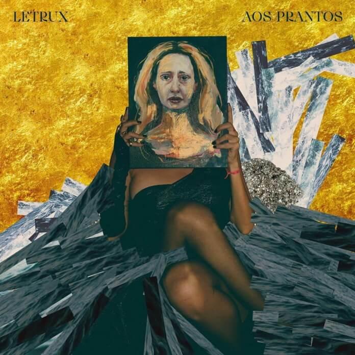 Letrux - Aos Prantos