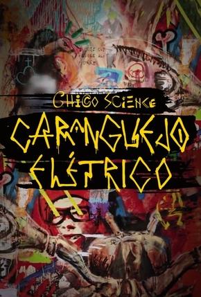 Chico Science - Caranguejo Elétrico