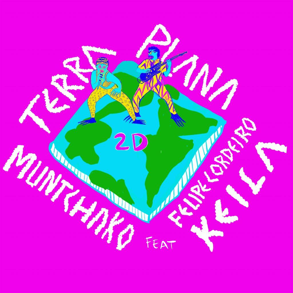 "Muntchako - ""Terra Plana - 2D"""