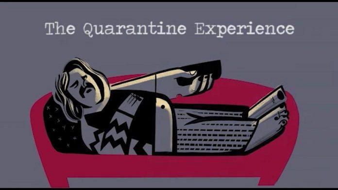 The Quarantine Experience