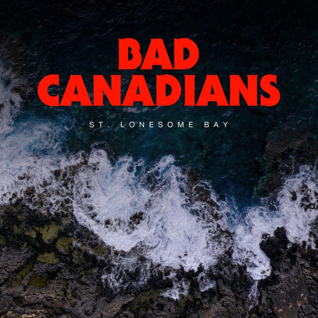 "Capa do single ""St. Lonesome Bay"", Bad Canadians"