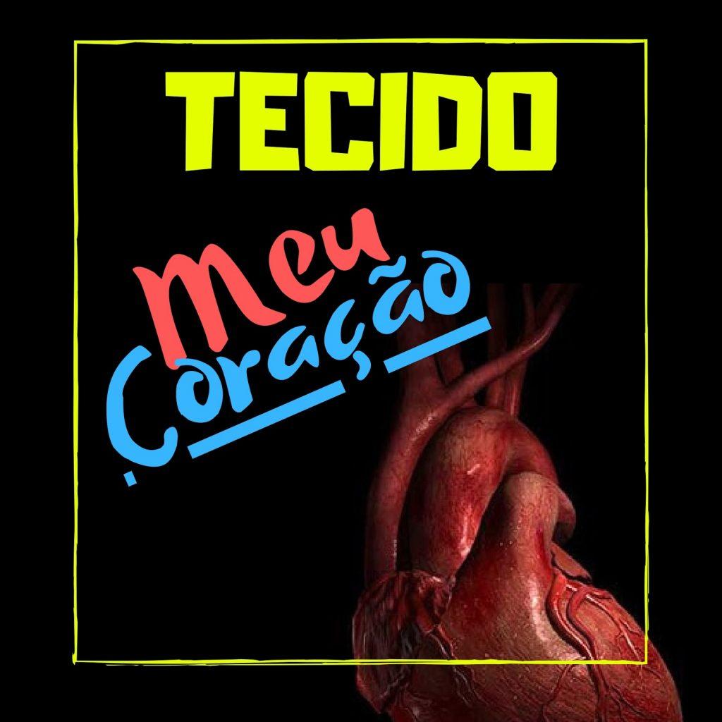 """TECIDO - """"Meu Coração"""""""