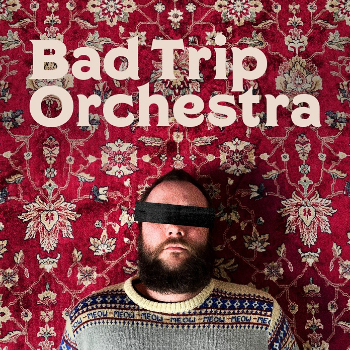 Bad Trip Orchestra