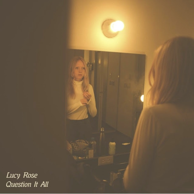 Lucy Rose - Question It All