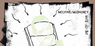 Melvins e Mudhoney - White Lazy Boy