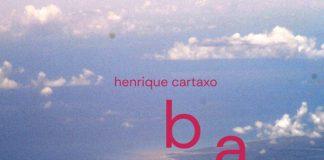 Henrique Cartaxo - Bai