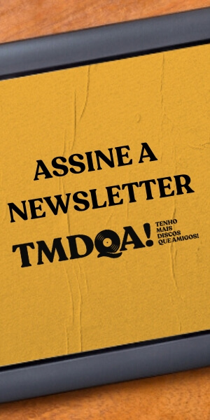 Assine a Newsletter do TMDQA!