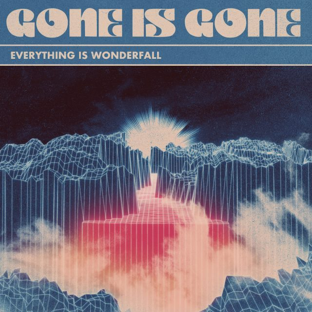 "Gone is Gone - ""Everything Is Wonderfall"""