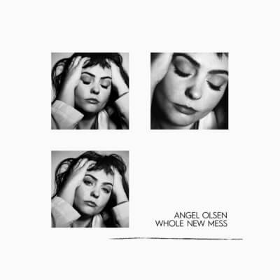 "Angel Olsen - ""Whole New Mess"""