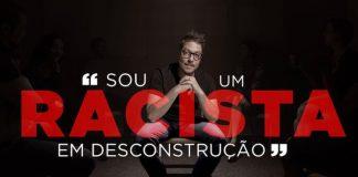 """Fábio Porchat, """"Racista em Descontrução"""""""