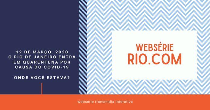 Rio.com: websérie brasileira mostra último dia antes da quarentena