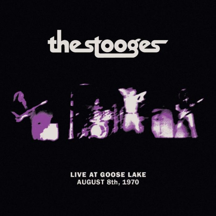 "The Stooges - ""Live at Goose Lake: August 8th 1970"""