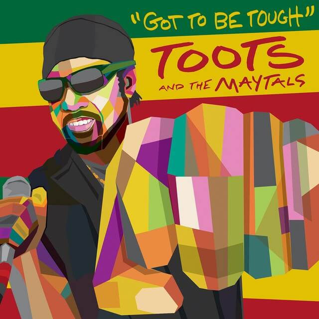 "Toots and the Maytals - ""Got to Be Tough"""