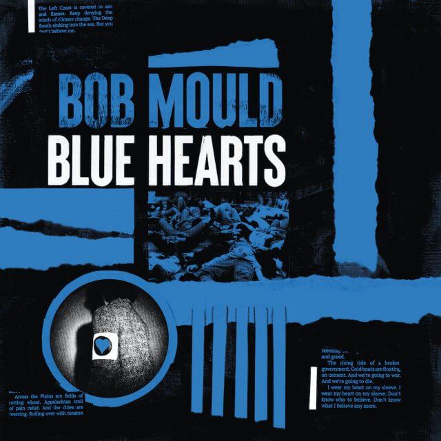 """Bob Mould - """"Blue Hearts"""""""