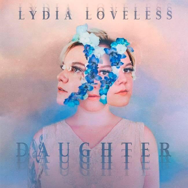 """Lydia Loveless - """"Daughter"""""""