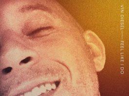 """Vin Diesel - """"Feel Like I Do"""""""