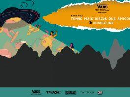 Vans Apresenta: Festival TMDQA! e Powerline