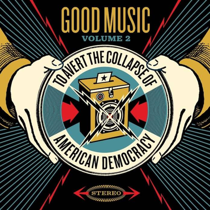 Good Music to Avert the Collapse of American Democracy Vol. 2