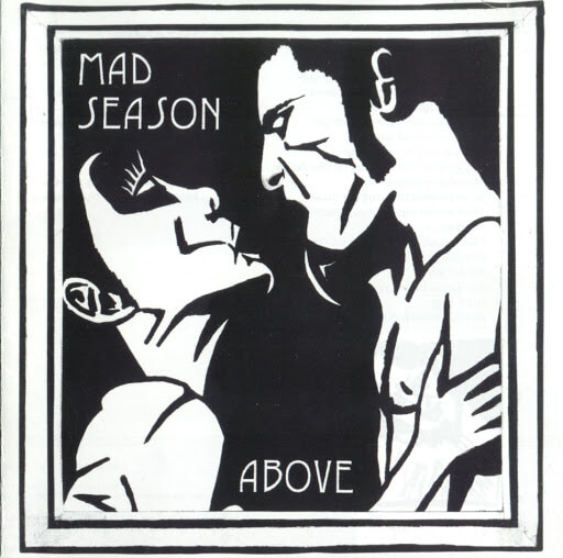 "Mad Season - ""Above"""