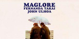 Maglore, Fernanda Takai e John Ulhoa