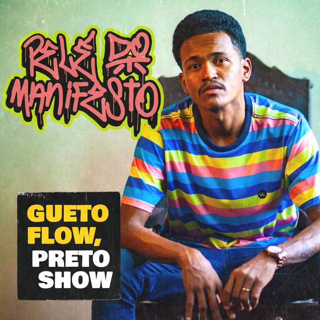 Pelé do Manifesto - Gueto Flow, Preto Show