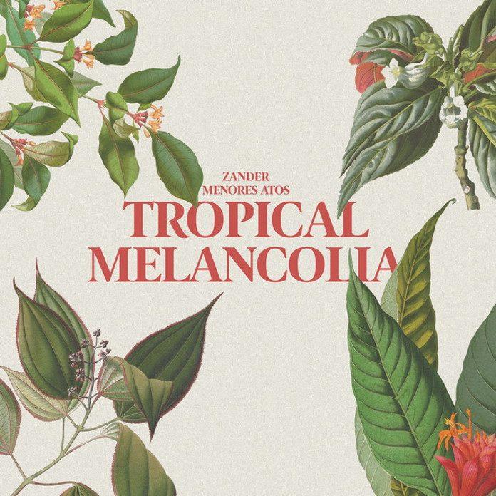 Zander e Menores Atos - Tropical Melancolia