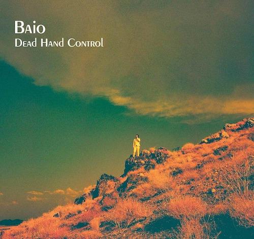 "Baio - ""Dead Hand Control"""