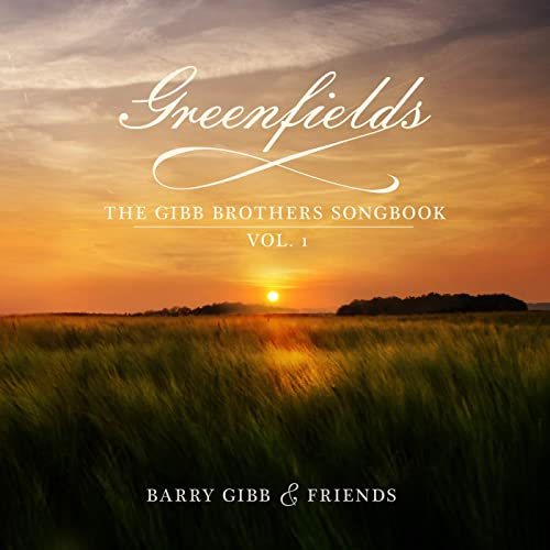 "Barry Gibb - ""Greenfields: The Gibb Brothers' Songbook (Vol. 1)"""
