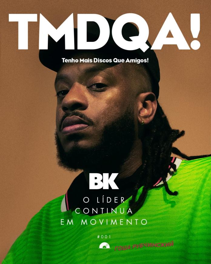 BK: Artista do Mês no TMDQA!