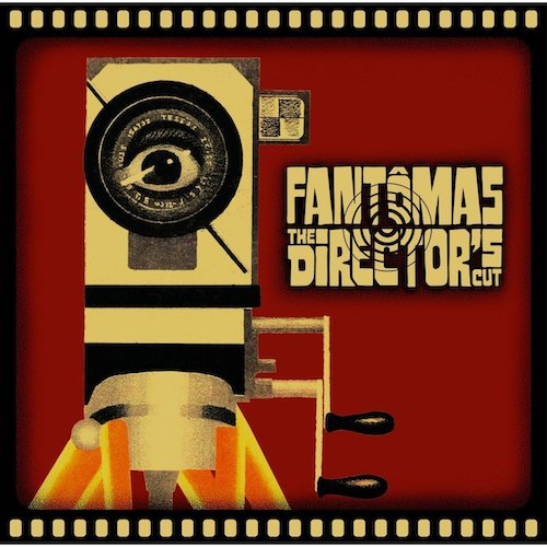 "Fantômas - ""The Director's Cut"""